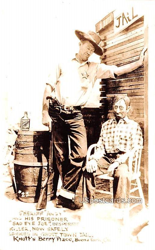 Sheriff Andy and his Prisoner Sad Eye Joe - Buena Park, California CA Postcard