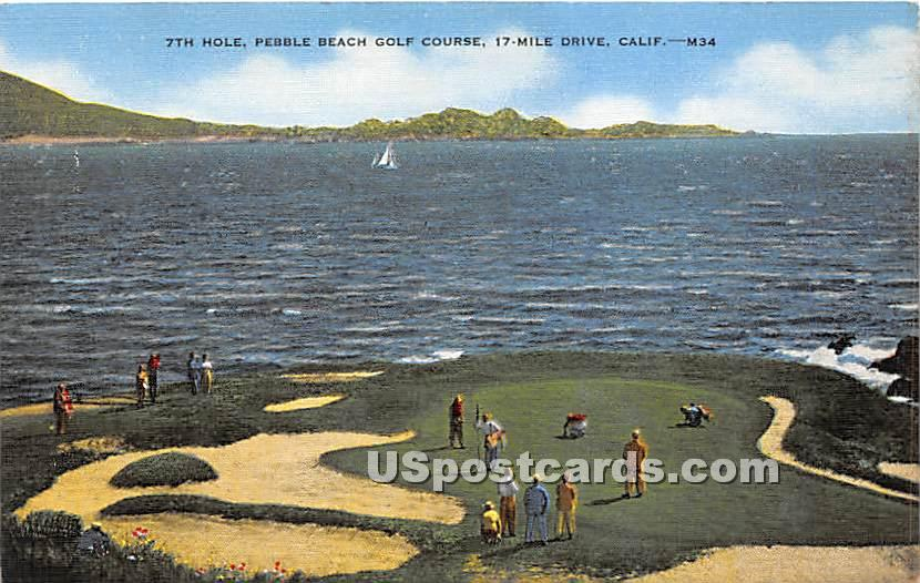 7th Hole, Pebble Beach Golf Course - Carmel, California CA Postcard