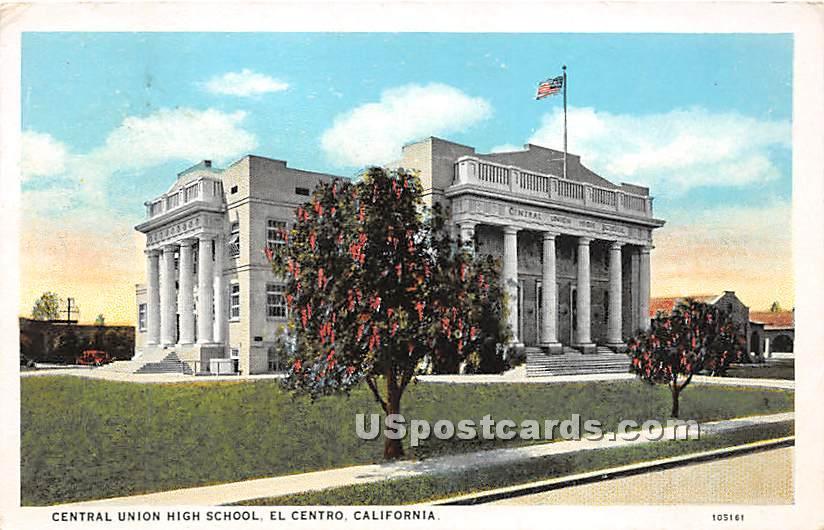 Central Union High School - El Centro, California CA Postcard