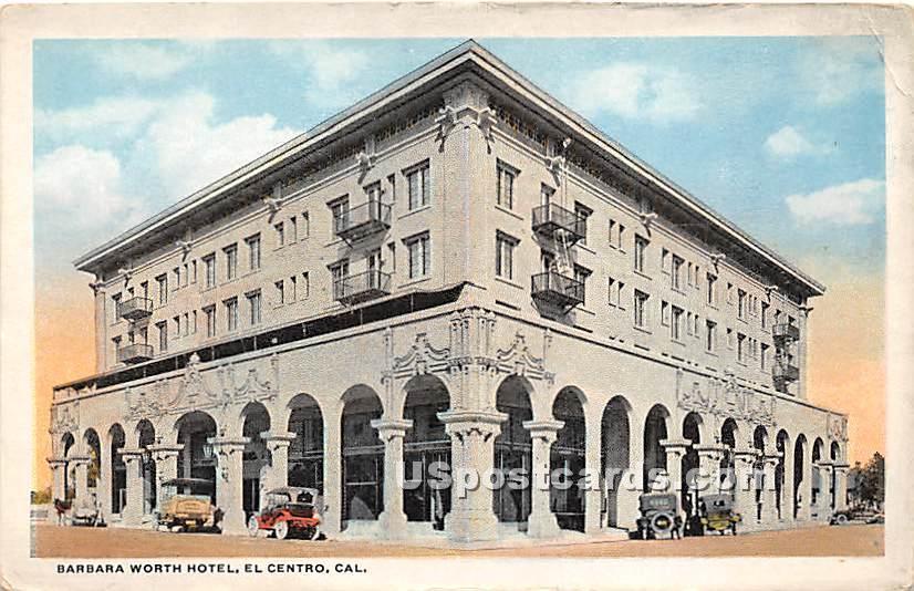 Barbara Worth Hotel - El Centro, California CA Postcard