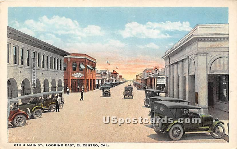 6th & Main Street - El Centro, California CA Postcard