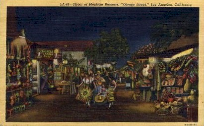Mexican Bazaars, Olvera Street - Los Angeles, California CA Postcard