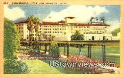 Ambassador Hotel - Los Angeles, California CA Postcard