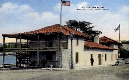 Old Customs - Monterey, California CA Postcard