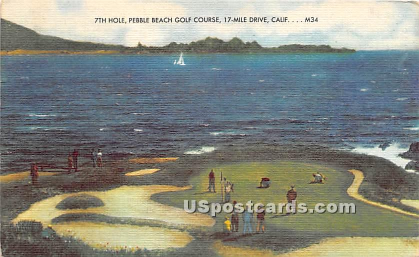 7th Hole, Pebble Beach Golf Course - MIsc, California CA Postcard