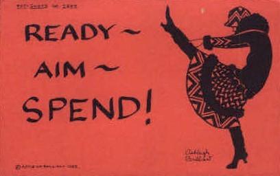 Ready, Aim, Spend! - MIsc, California CA Postcard