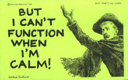 But I Cant Function When Im Calm! - MIsc, California CA Postcard