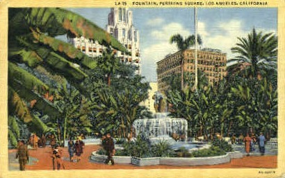 Fountain, Pershing Square - Los Angeles, California CA Postcard