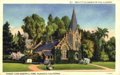 The Little Church of the Flowers - Glendale, California CA Postcard