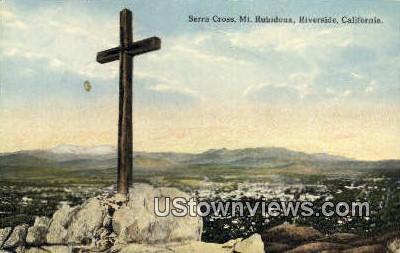 Serra Cross, Rubidoux - Riverside, California CA Postcard