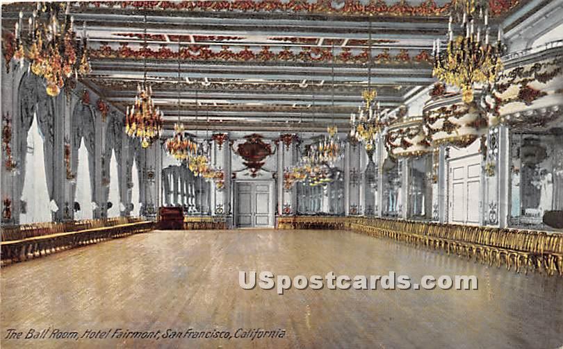 Ball Room, Hotel Fairmont - San Francisco, California CA Postcard