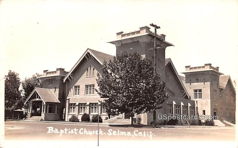 Baptist Church - Selma, California CA Postcard
