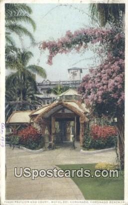 Pavilion & Court, Hotel Del Coronado - Coronado Beach, California CA Postcard