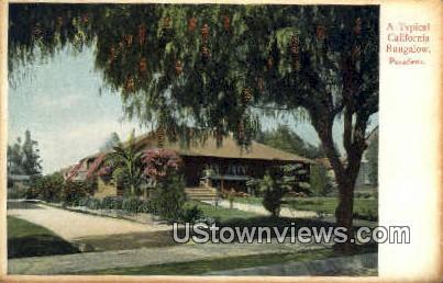 Bungalow - Pasadena, California CA Postcard