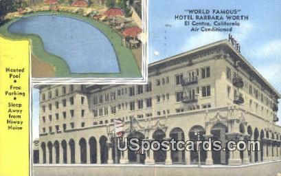Hotel Barbara Worth - El Centro, California CA Postcard