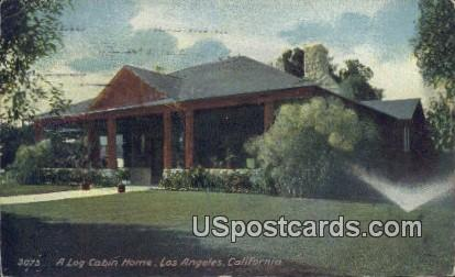 A Log Cabin Home - Los Angeles, California CA Postcard