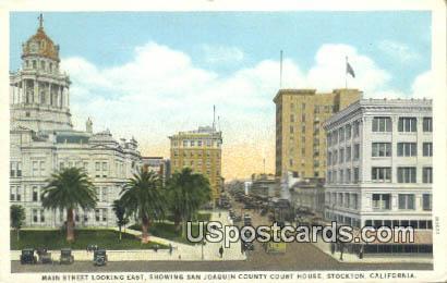 Main Street, San Joaquin County Court House - Stockton, California CA Postcard
