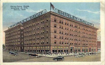Shirely-Savoy Hotels - Denver, Colorado CO Postcard