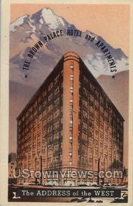 Brown Palace Hotel and Apt. - Denver, Colorado CO Postcard