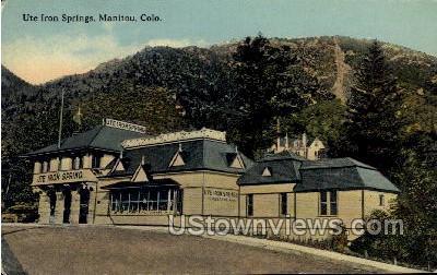 Ute Iron Springs - Manitou, Colorado CO Postcard