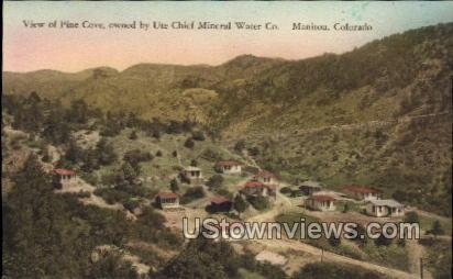 View of Pine Cove, owned by Ute Chief Mineral Water - Manitou, Colorado CO Postcard