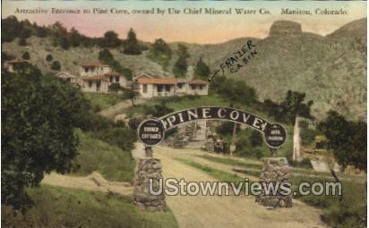 Attractive Entrance to Pine Cove - Manitou, Colorado CO Postcard