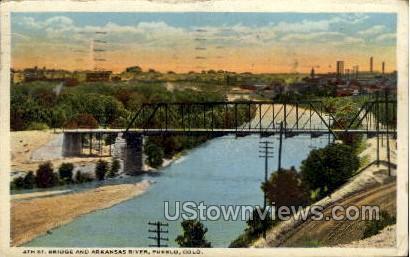 4th St. Bridge and Arkansas River - Pueblo, Colorado CO Postcard