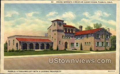 Young Women's Christian Association - Pueblo, Colorado CO Postcard