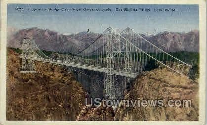 Suspension Bridge Royal Gorge - Canon City, Colorado CO Postcard