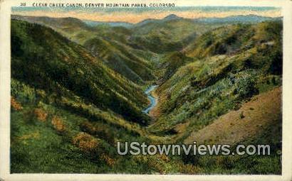 Clear Creek Canon - Denver Mountain Parks, Colorado CO Postcard