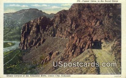 Tunnel Drive, Royal Gorge - Canon City, Colorado CO Postcard