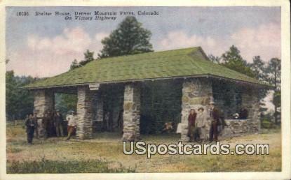 Shelter House - Denver Mountain Parks, Colorado CO Postcard