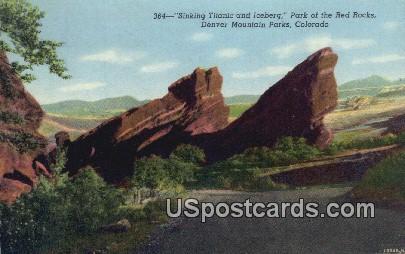 Sinking Titanic & Iceberg, Red Rocks - Denver Mountain Parks, Colorado CO Postcard