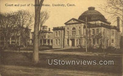 Court & Part of Turner House - Danbury, Connecticut CT Postcard