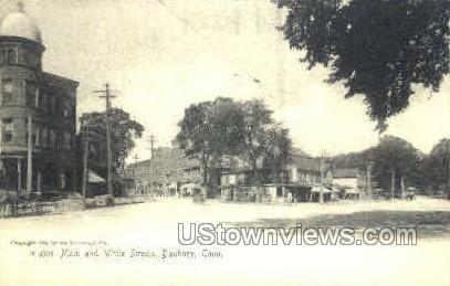 Main & White Sts. - Danbury, Connecticut CT Postcard