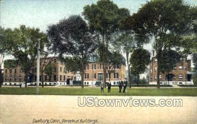 Parochial Buildings - Danbury, Connecticut CT Postcard