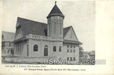 Baptist Church - New London, Connecticut CT Postcard