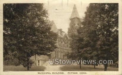 Municipal Building - Putnam, Connecticut CT Postcard