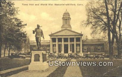 Town Hall & World War Memorial - Milford, Connecticut CT Postcard