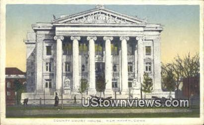 County Court House - New Haven, Connecticut CT Postcard