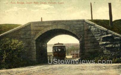 Arch Bridge - Putnam, Connecticut CT Postcard