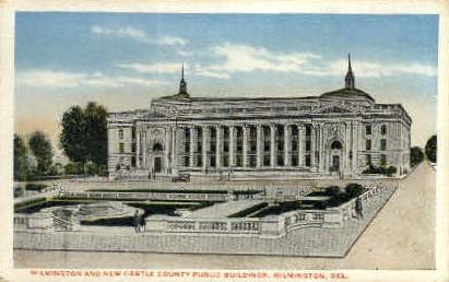 County Public Buildings - Wilmington, Delaware DE Postcard
