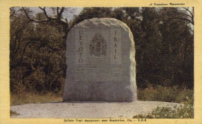 DeSoto Trail Monument - Bradenton, Florida FL Postcard