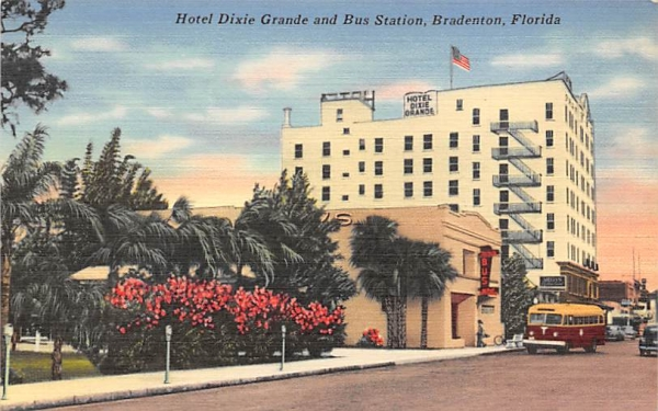 Hotel Dixie Grande and Bus Station Bradenton, Florida Postcard