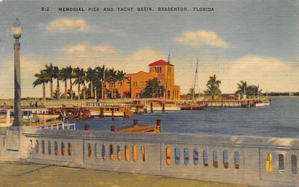 Memorial Pier and Yacht Basin Bradenton, Florida Postcard