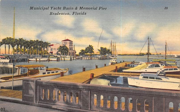 Municipal Yacht Basin & Memorial Pier Bradenton, Florida Postcard