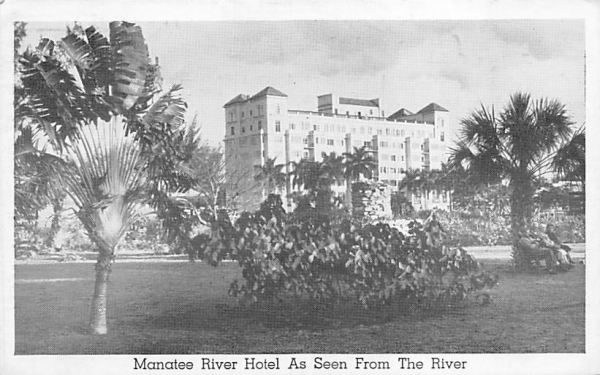 Manatee River Hotel as Seen from the River  Bradenton, Florida Postcard