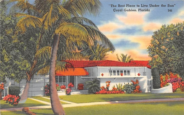 The Best Place to Live Under the Sun Coral Gables, Florida Postcard