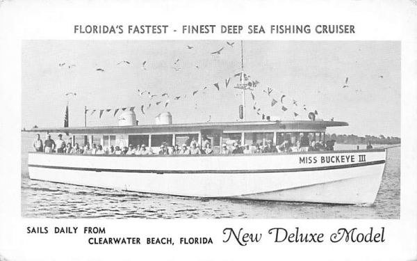 Finest Deep Sea Fishing Cruiser - Miss Buckeye III Clearwater, Florida Postcard