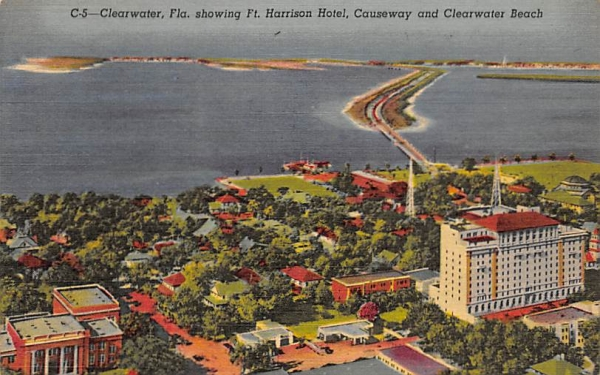 Ft. Harrison Hotel, Causeway and Clearwater Beach Florida Postcard